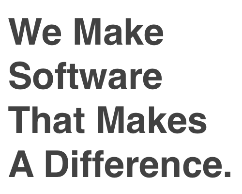 We Make Software That Makes a Difference